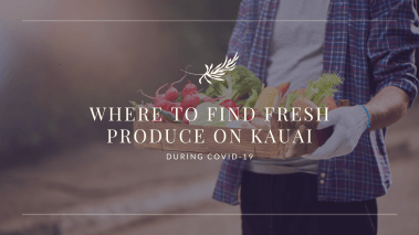 Where to Find Local Produce on Kauai