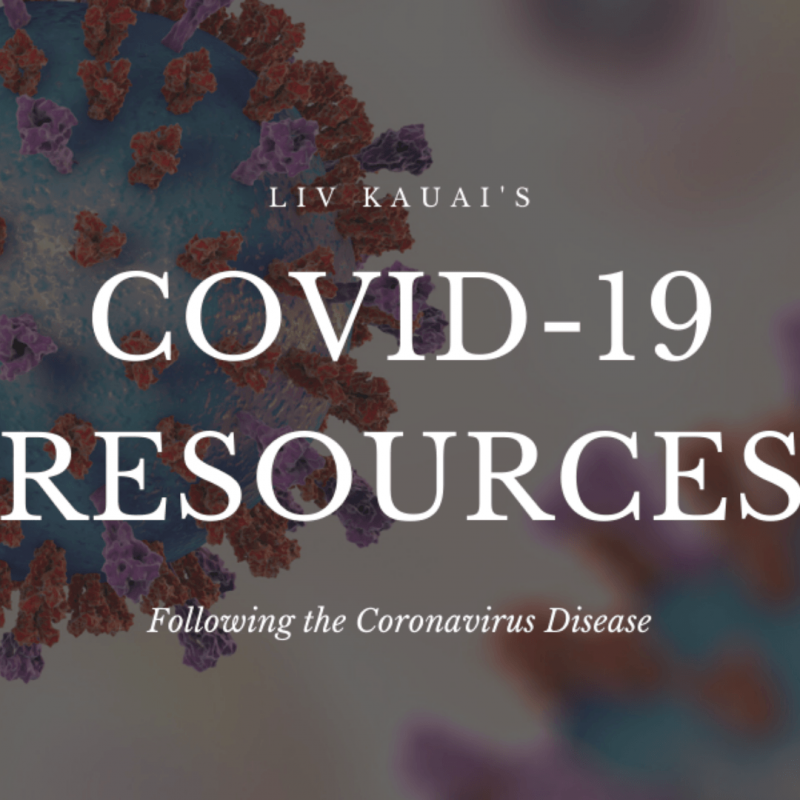 LIV KAUAI'S COVID-19 RESOURCE PAGE