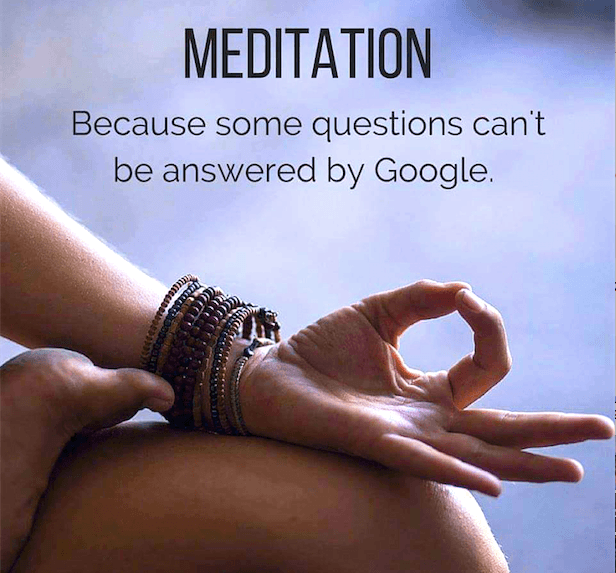 meditation because some questions cant be answered by google